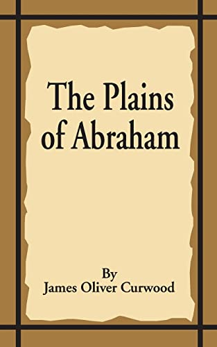The Plains of Abraham (9781589635609) by James Oliver Curwood
