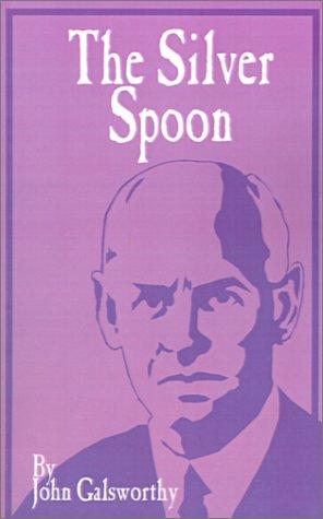 9781589635814: The Silver Spoon (The Forsyte Saga: a Modern Comedy)