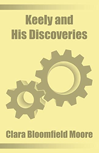 9781589636132: Keely and His Discoveries