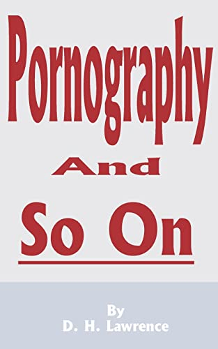 Pornography and So on: D. H. Lawrence