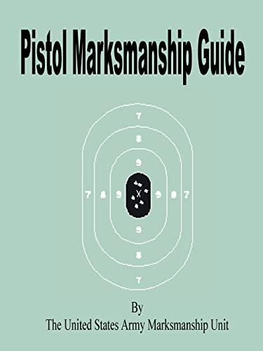 Pistol Marksmanship Guide: United States Army Marksmanship Unit; See Notes, Notes