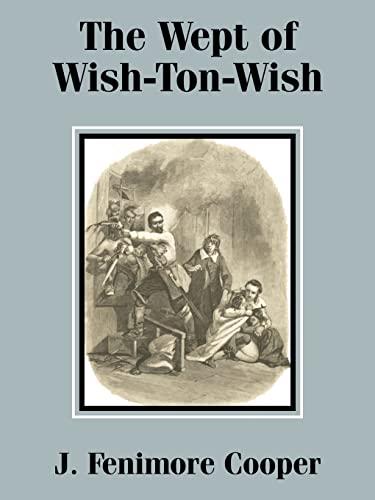 The Wept of Wish-Ton-Wish: Cooper, J. Fenimore