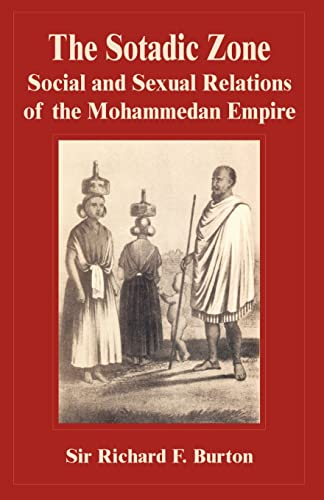 The Sotadic Zone: Social and Sexual Relations of the Mohammedan Empire: Richard F. Burton