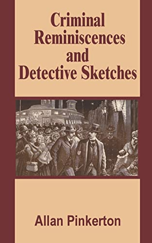 9781589638549: Criminal Reminiscences and Detective Sketches