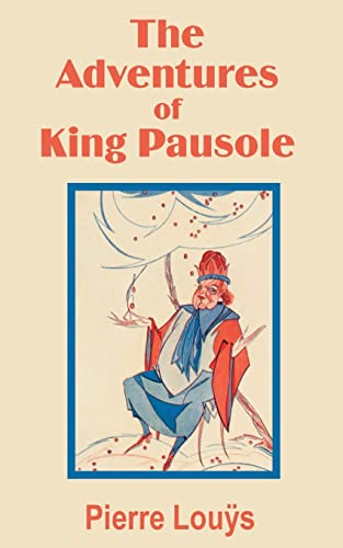 The Adventures of King Pausole (Paperback): Pierre Louys