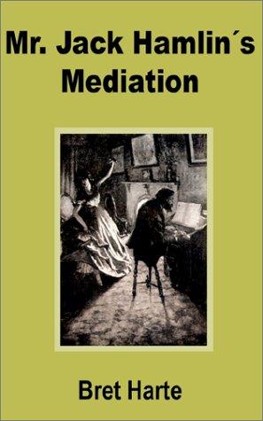9781589638648: Mr. Jack Hamlin's Mediation