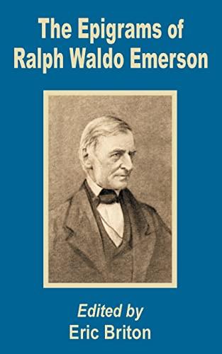 Epigrams of Ralph Waldo Emerson, The: Eric Briton