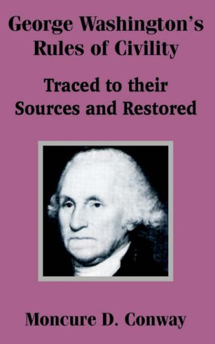George Washington's Rules of Civility: Conway, Moncure D.