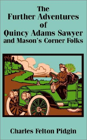 9781589639775: Further Adventures of Quincy Adams Sawyer and Mason's Corner Folks, The