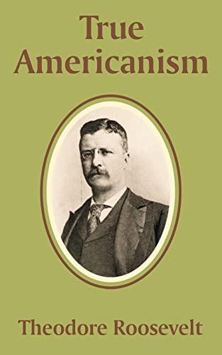 9781589639799: True Americanism