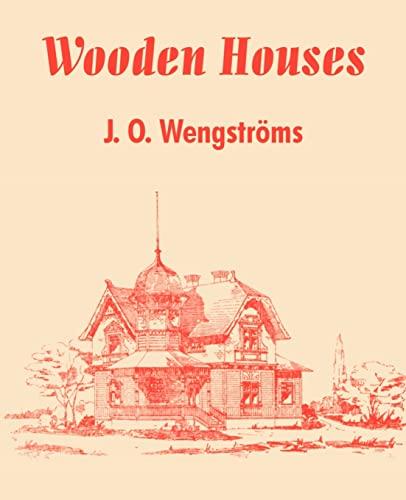 Wooden Houses: Wengstroms, J. O.