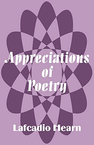 Appreciations of Poetry: Hearn, Lafcadio