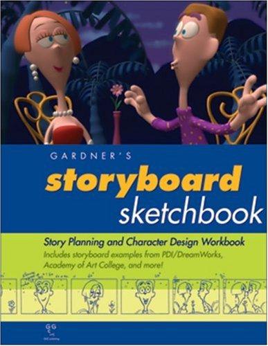 9781589650015: Gardner's Storyboard Sketchbook: Story Planning and Character Design Workbook (Gardner's Guide Series)