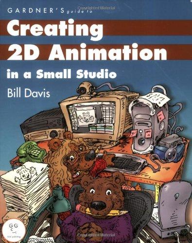 Creating 2D Animation in a Small Studio: Bill Davis