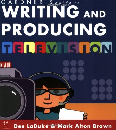 Gardner's Guide to Writing and Producing for: Dee LaDuke; Mark