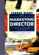 Career Diary of a Marketing Director: Gardner's Guide Series (Gardner's Guide series): ...