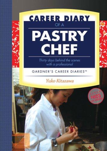 Career Diary of a Pastry Chef: Gardner's Guide Series: Kitazawa, Yuko