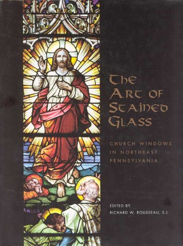 Art of Stained Glass (William Moerbeke) - Church Windows in Northeast Pennsylvania