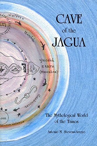 Cave of the Jagua: The Mythological World of the Taínos (1589661125) by Antonio M. Stevens-Arroyo