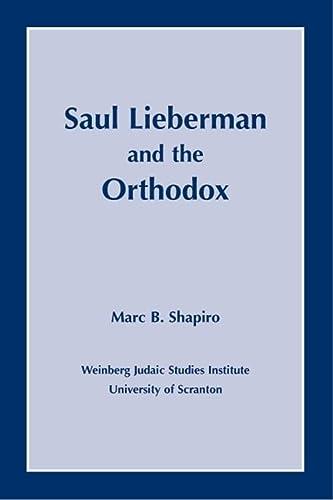 Saul Lieberman and the Orthodox: Shapiro, Marc B.