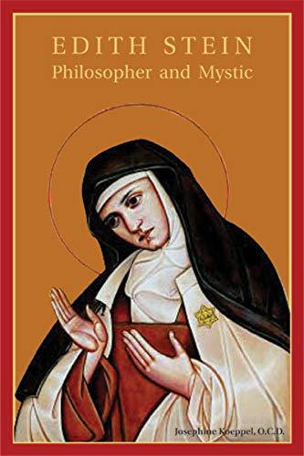 Edith Stein: Philosopher and Mystic: Koeppel O.C.D., Josephine