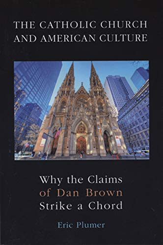 9781589661356: The Catholic Church and American Culture: Why the Claims of Dan Brown Strike a Chord