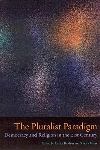 9781589661516: The Pluralist Paradigm: Democracy and Religion in the 21st Century