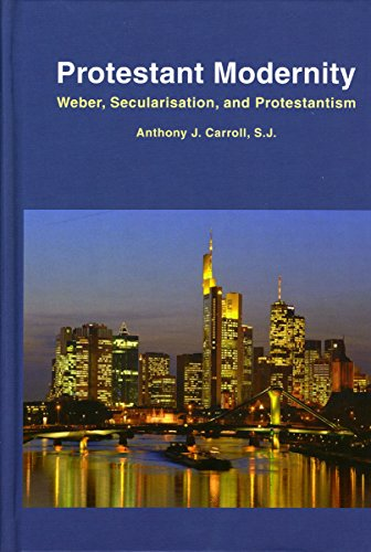 9781589661639: Protestant Modernity: Weber, Secularization, and Protestantism
