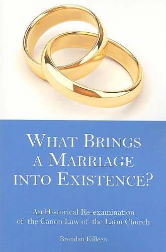 9781589661905: What Brings a Marriage into Existence?: An Historical Re-examination of the Canon Law of the Latin Church