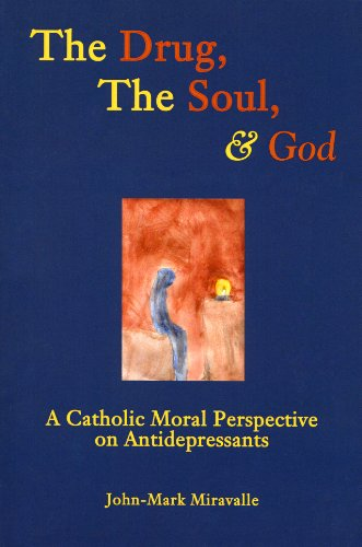 9781589661929: The Drug, the Soul, and God: A Catholic Moral Perspective on Antidepressants