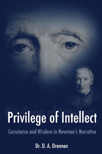 9781589662100: A Privilege of Intellect: Conscience and Wisdom in Newman's Narrative
