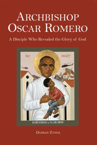 9781589662117: Archbishop Oscar Romero: A Disciple Who Revealed the Glory of God (Peace, Justice, Human Rights, and Freedom in Latin America)
