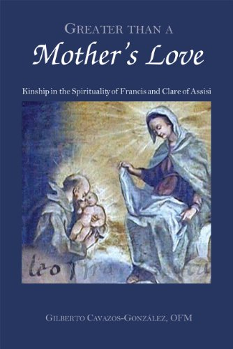 9781589662131: Greater Than a Mother's Love: The Spirituality of Francis and Clare of Assisi