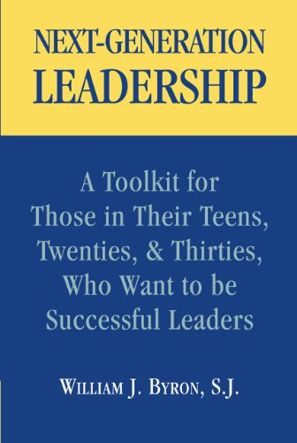 9781589662216: Next-Generation Leadership: A Toolkit for Those in Their Teens, Twenties, & Thirties, Who Want to be Successful Leaders