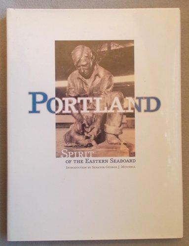 9781589670006: Portland: Spirit of the Eastern Seaboard