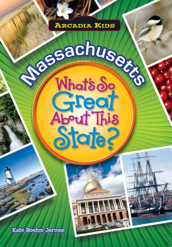 9781589730199: MASSACHUSETTS What's So Great About This State (Arcadia Kids)