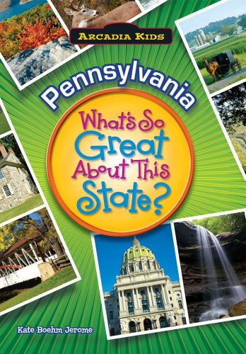 9781589730212: Pennsylvania: What's So Great About State (Arcadia Kids)