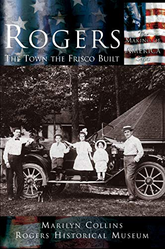 9781589730625: Rogers: The Town the Frisco Built