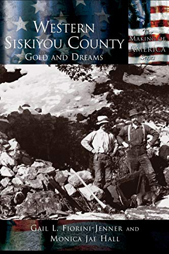 9781589730731: Western Siskiyou County: Gold and Dreams