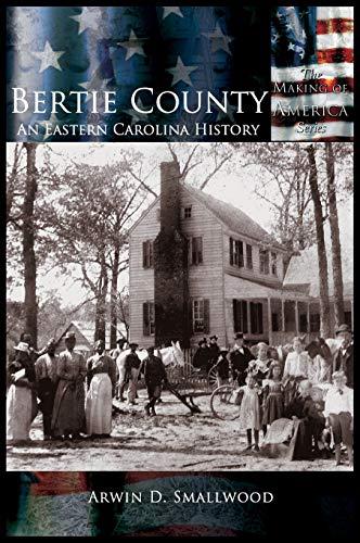 9781589731103: Bertie County: An Eastern Carolina History (Making of America)
