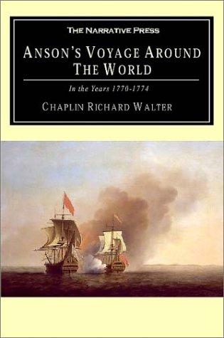 Anson's Voyage Round the World in the: Walter, Richard