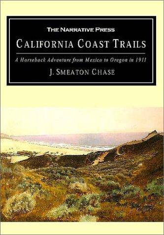 9781589760141: California Coast Trails: A Horseback Ride from Mexico to Oregon in 1911