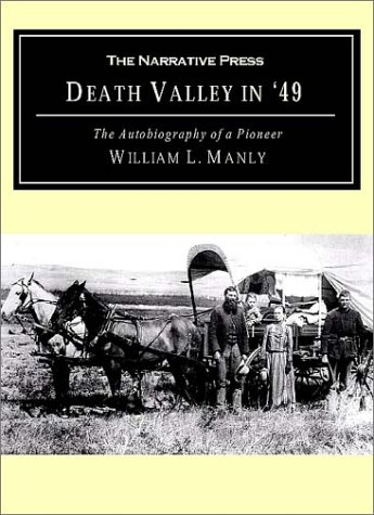 9781589760264: Death Valley in '49: The Autobiography of a Pioneer; Detailing His Life from a Humble Home in the Green Mountains to the Gold Mines of Cali