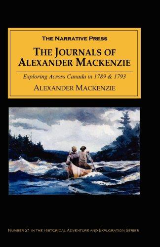9781589760363: The Journals of Alexander MacKenzie: Exploring Across Canada in 1789 & 1793
