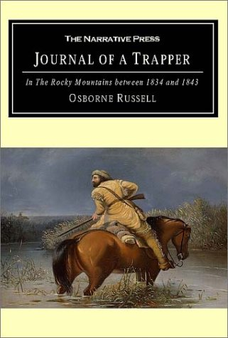 Journal of a Trapper: In the Rocky: Russell, Osborne