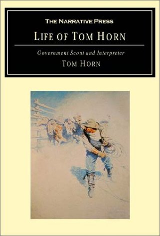9781589760684: Life of Tom Horn: Government Scout and Interpreter