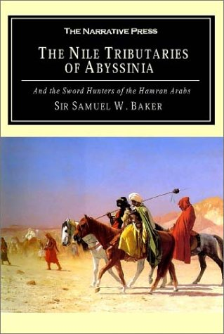 9781589760769: The Nile Tributaries of Abyssinia: And the Sword Hunters of the Hamran Arabs