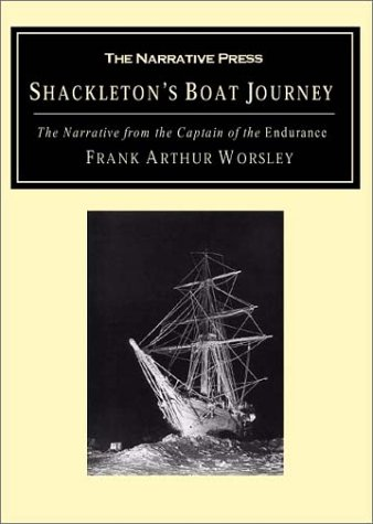 Shackleton's Boat Journey: The Narrative from the Captain of the Endurance: Worsley, Frank ...