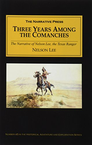9781589760943: Three Years Among the Comanches: The Narrative of Nelson Lee, the Texas Ranger