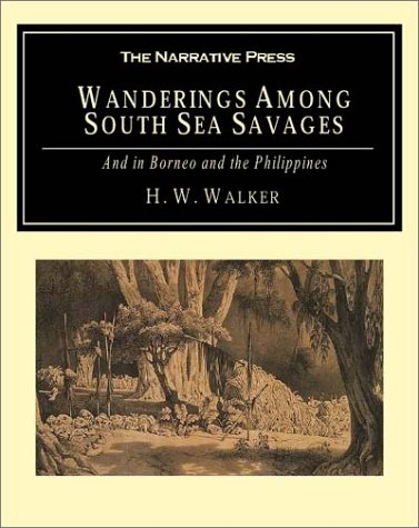 Wanderings Among South Sea Savages: and in Borneo & the Phillippines
